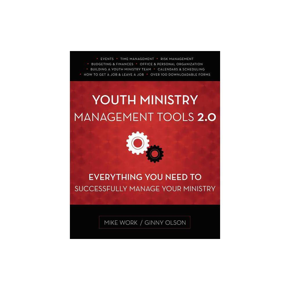 Youth Ministry Management Tools 2 0 By Mike A Work Ginny Olson Paperback