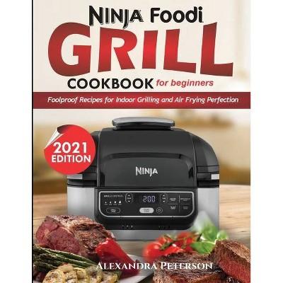 Ninja Foodi Grill Cookbook for Beginners - by  Alexandra Peterson (Paperback)