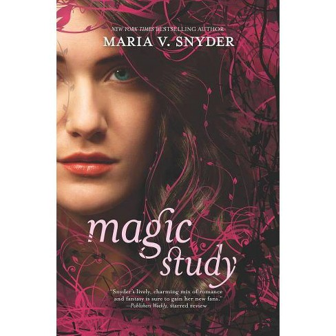Magic Study - (Poison Study) by  Maria V Snyder (Paperback) - image 1 of 1