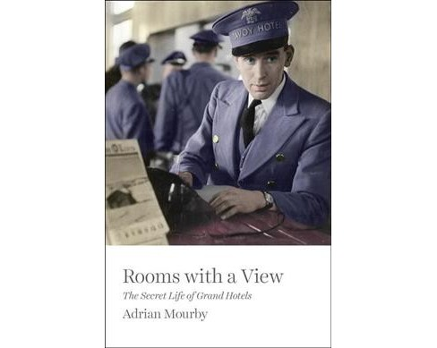Rooms With a View : The Secret Life of Great Hotels -  by Adrian Mourby (Hardcover) - image 1 of 1