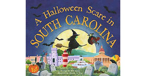 A Halloween Scare in South Carolina ( A Halloween Scare in: Prepare if You Dare) (Hardcover) by Eric James - image 1 of 1