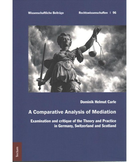 Comparative Analysis of Mediation : Examination and Critique of the Theory and Practice There of in - image 1 of 1