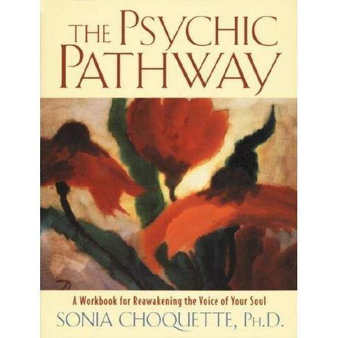 The Psychic Pathway - by  Sonia Choquette (Paperback) - image 1 of 1