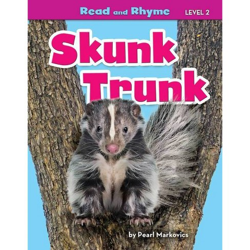 Skunk Trunk - (Read and Rhyme Level 2) by  Pearl Markovics (Paperback) - image 1 of 1