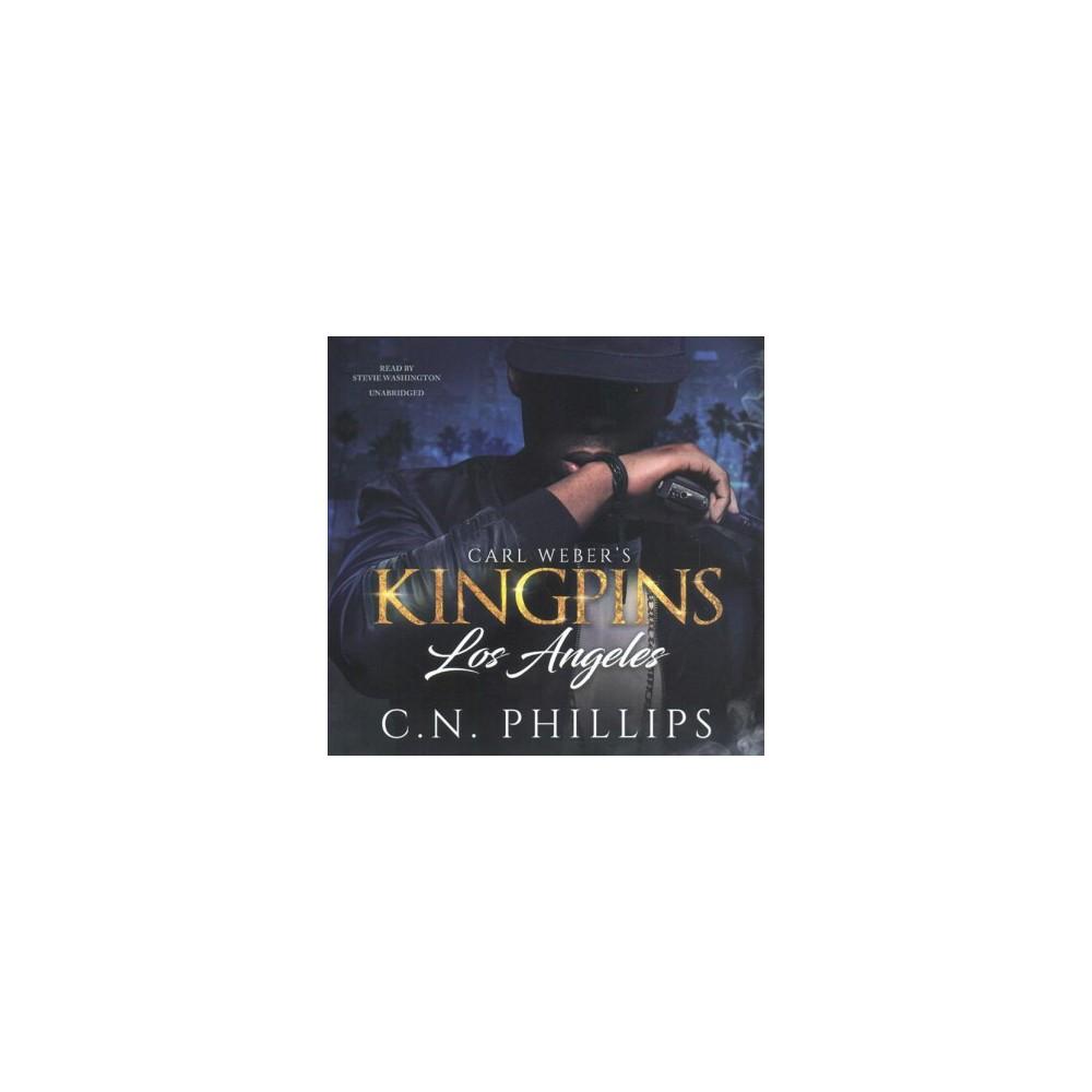 Los Angeles - Unabridged (Carl Weber's Kingpins) by C. N. Phillips (CD/Spoken Word)