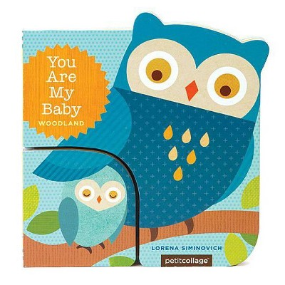 Woodland ( You Are My Baby)by Lorena Siminovich (Board Book)