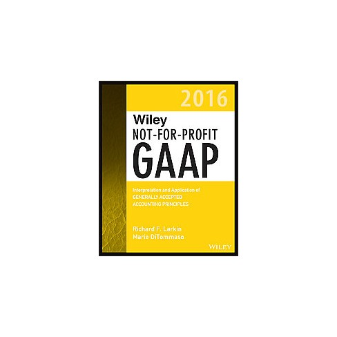 Wiley Not-for-Profit GAAP 2016 : Interpretation and Application of Generally Accepted Accounting - image 1 of 1