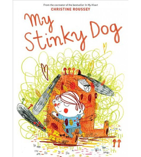 My Stinky Dog -  by Christine Roussey (School And Library) - image 1 of 1