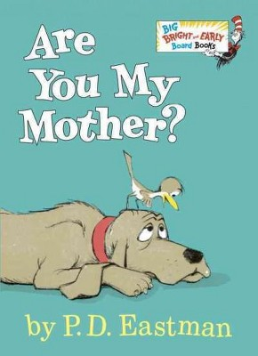 Are You My Mother? - (Big Bright & Early Board Book)by P D Eastman (Board_book)