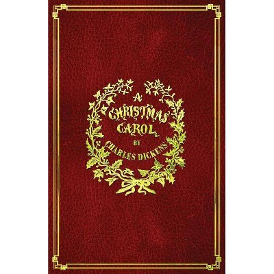A Christmas Carol - by  Dickens (Paperback)
