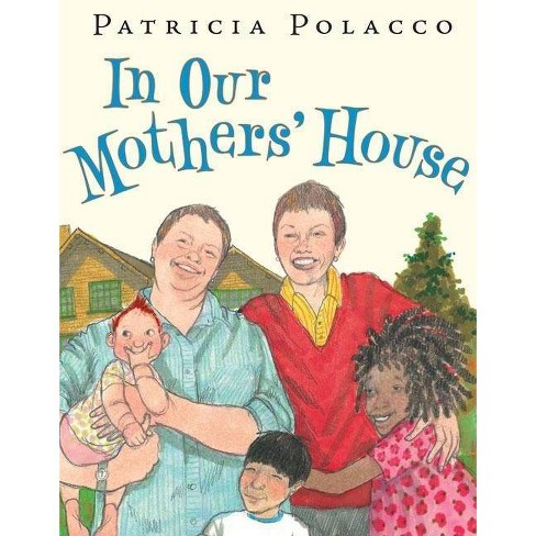 In Our Mothers' House - by  Patricia Polacco (Hardcover) - image 1 of 1