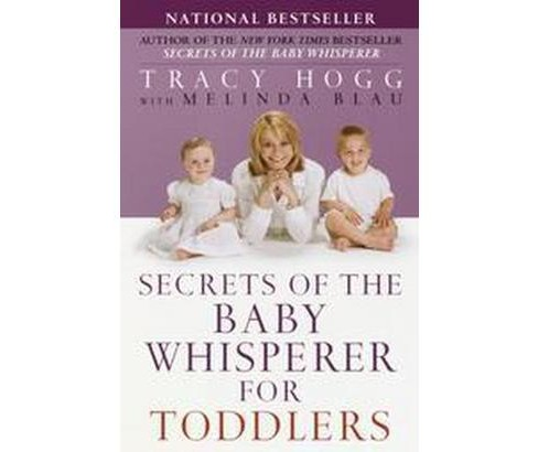 Secrets of the Baby Whisperer for Toddlers (Reprint) (Paperback) (Tracy Hogg & Melinda Blau) - image 1 of 1
