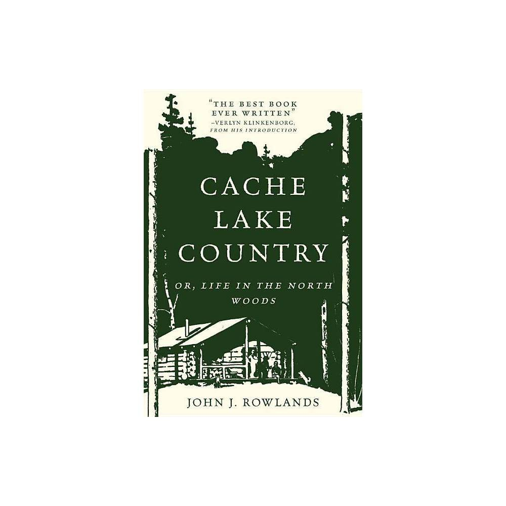 Cache Lake Country - by John J Rowlands (Paperback)