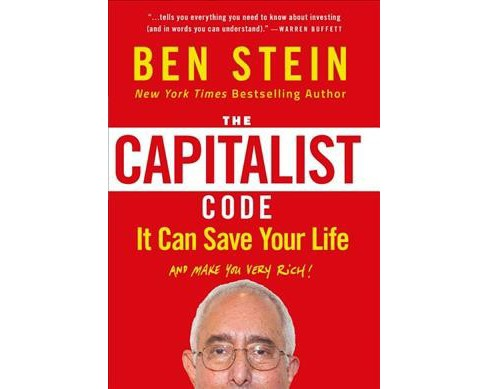 Capitalist Code : It Can Save Your Life (and Make You Very Rich!) (Hardcover) (Ben Stein) - image 1 of 1