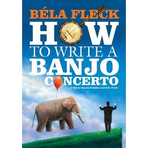 Bela Fleck: How To Write A Banjo Concerto (DVD) - image 1 of 1