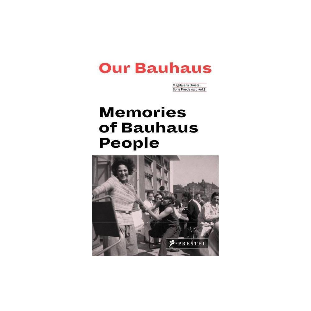 Our Bauhaus By Magdalena Droste Boris Friedewald Paperback