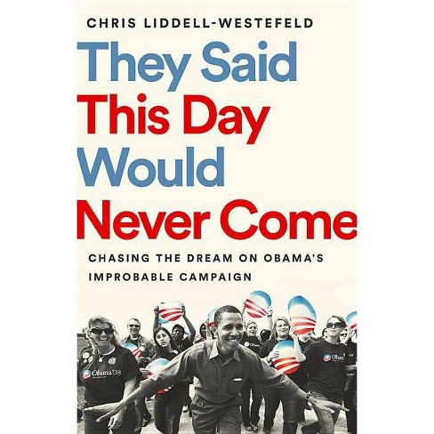 They Said This Day Would Never Come - by  Chris Liddell-Westefeld (Hardcover) - image 1 of 1