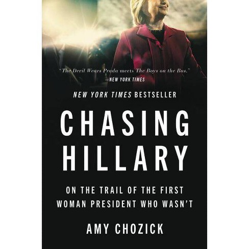 Chasing Hillary - by  Amy Chozick (Paperback) - image 1 of 1