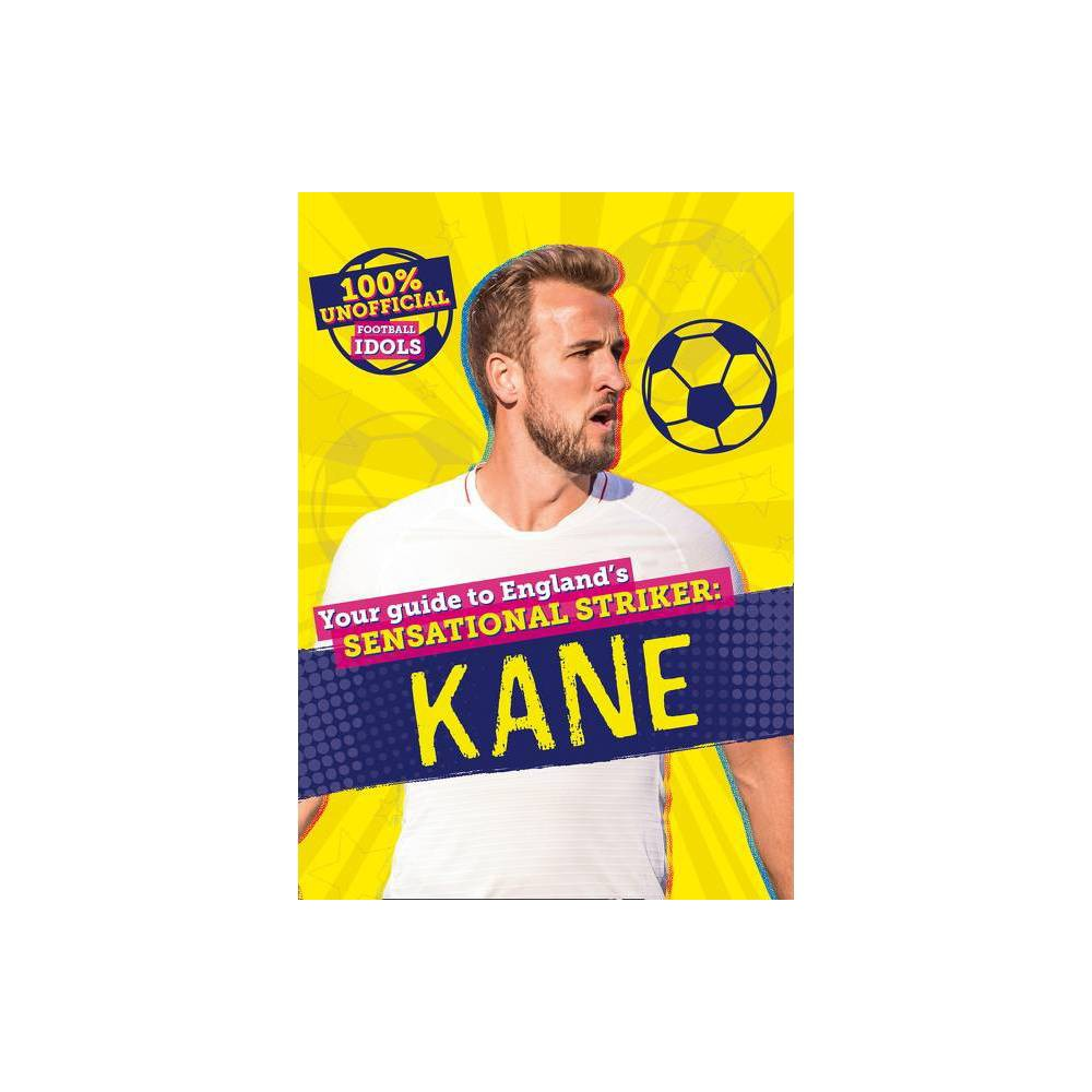 100 Unofficial Football Idols Kane By Kevin Pettman Hardcover