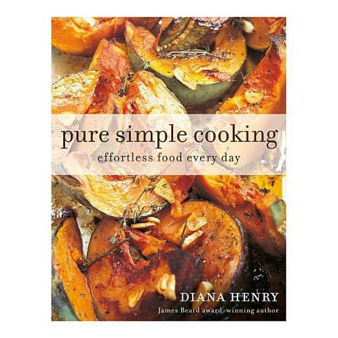 Pure Simple Cooking - by  Diana Henry (Paperback) - image 1 of 1