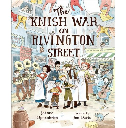 Knish War on Rivington Street -  by Joanne Oppenheim (School And Library) - image 1 of 1
