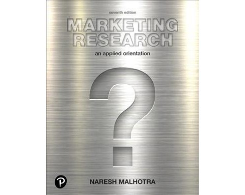 Marketing Research : An Applied Orientation -  by Naresh K. Malhotra (Hardcover) - image 1 of 1