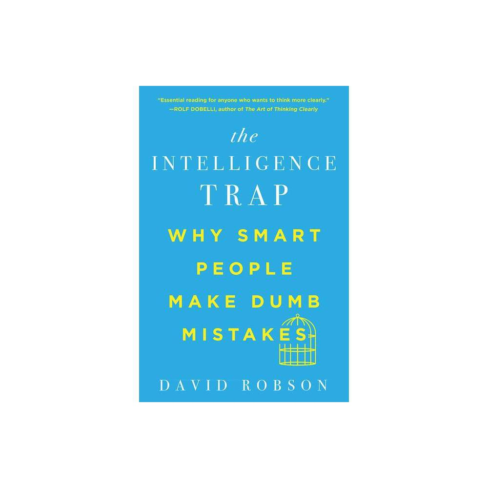 The Intelligence Trap By David Robson Paperback
