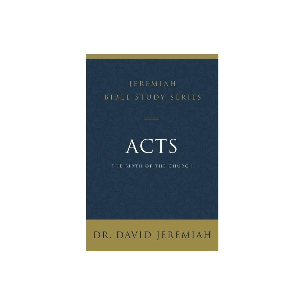 Acts Jeremiah Bible Study By David Jeremiah Paperback