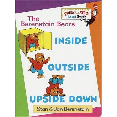 Inside, Outside, Upside Down - (Bright & Early Board Books(tm))by Stan Berenstain & Jan Berenstain (Hardcover)