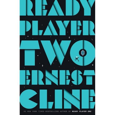 Ready Player Two - by Ernest Cline (Hardcover)