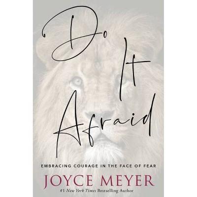 Do It Afraid - by  Joyce Meyer (Paperback)
