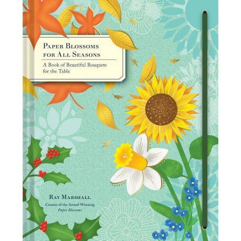 Paper Blossoms for All Seasons - by  Ray Marshall (Hardcover) - image 1 of 1