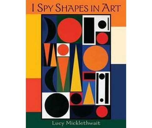 I Spy Shapes in Art (Hardcover) (Lucy Micklethwait) - image 1 of 1