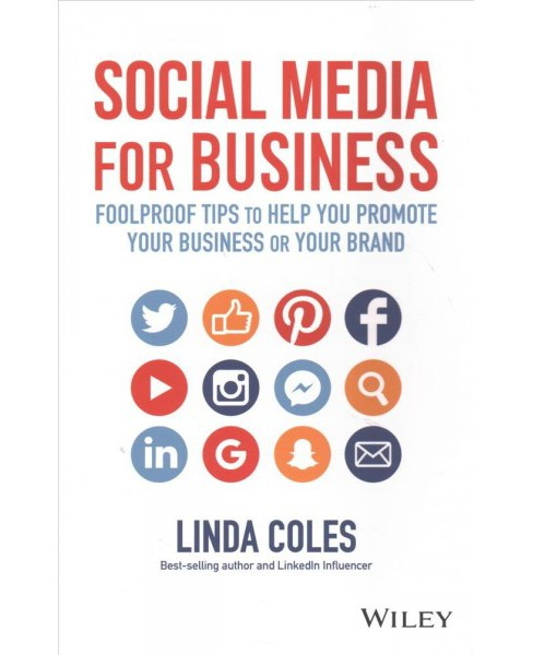 Social Media for Business : Foolproof Tips to Help You Promote Your Business or Your Brand - (Paperback) - image 1 of 1