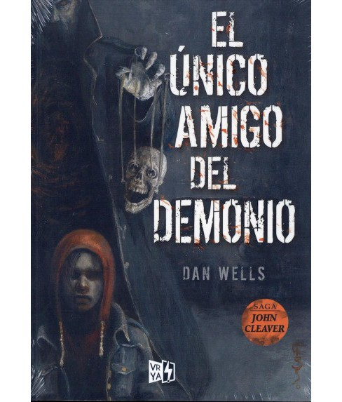 El único amigo del demonio / The Devil's Only Friend -  by Dan Wells (Paperback) - image 1 of 1