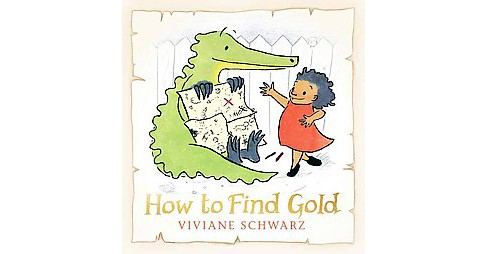 How to Find Gold (School And Library) (Viviane Schwarz) - image 1 of 1
