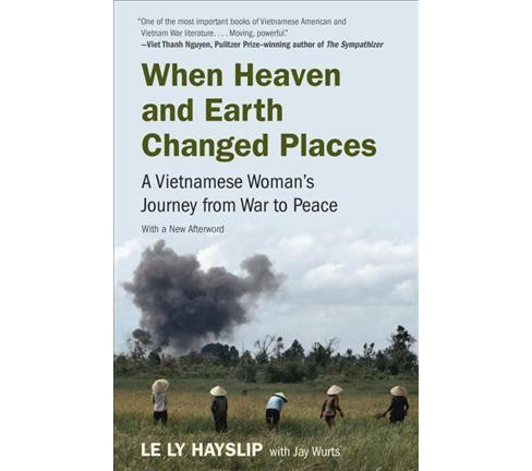 When Heaven and Earth Changed Places : A Vietnamese Woman's Journey from War to Peace (Reprint) - image 1 of 1