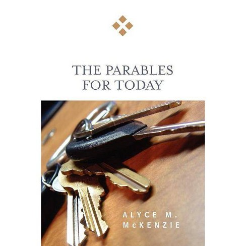 The Parables for Today - by  Alyce M McKenzie (Paperback) - image 1 of 1