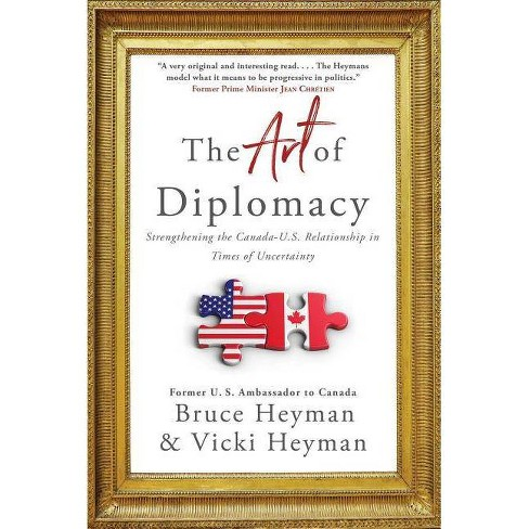 The Art of Diplomacy - by  Bruce Heyman & Vicki Heyman (Hardcover) - image 1 of 1