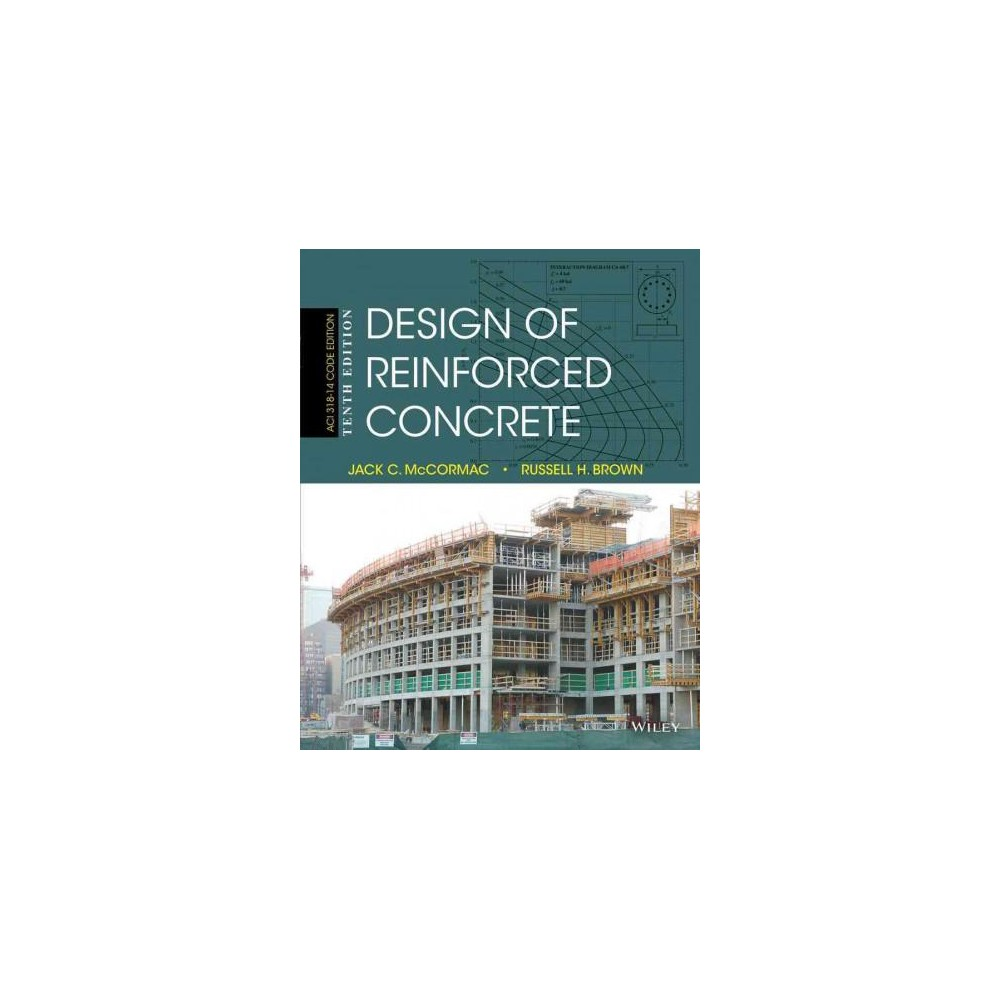 Design of Reinforced Concrete : Aci 318-14 Code Edition (Hardcover) (Jack C. McCormac & Russell H.