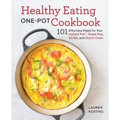 Healthy Eating One-Pot Cookbook - by Lauren Keating (Paperback)