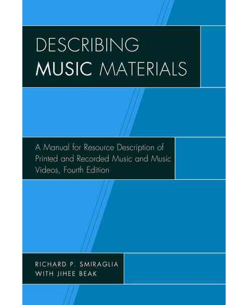Describing Music Materials : A Manual for Resource Description of Printed and Recorded Music and Music - image 1 of 1