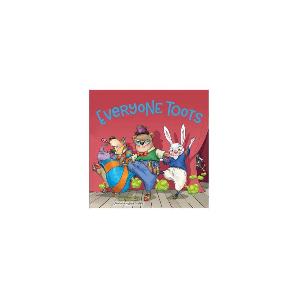 Everyone Toots - by Joe Rhatigan (Hardcover)