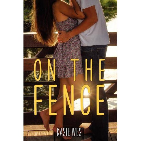 On the Fence - by  Kasie West (Paperback) - image 1 of 1