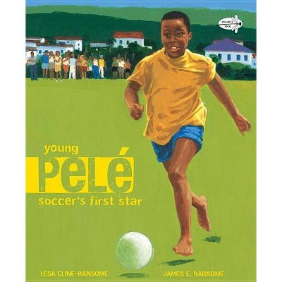 Young Pele - by Lesa Cline-Ransome (Paperback)