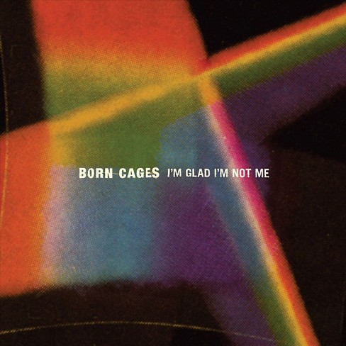 Born cages - I'm glad i'm not me (CD) - image 1 of 1