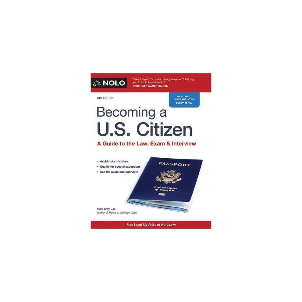 Becoming a U.S. Citizen : A Guide to the Law, Exam & Interview (Paperback) (Ilona M. Bray)