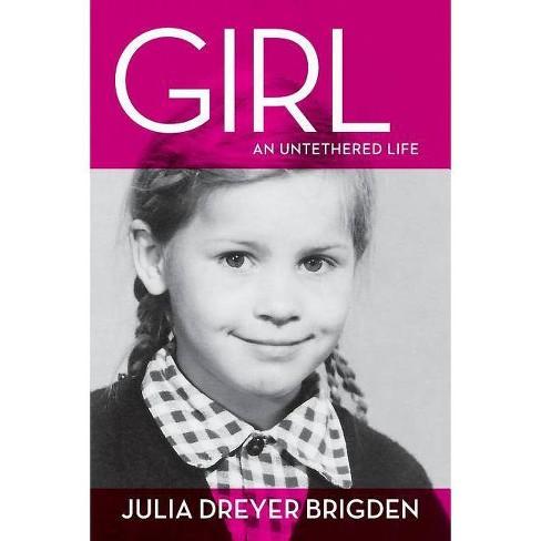Girl - by  Julia Dreyer Brigden (Paperback) - image 1 of 1