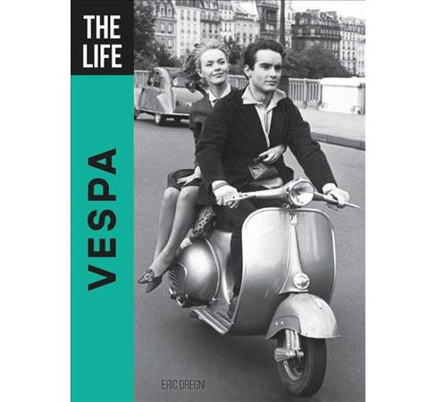 Life Vespa -  (The Life) by Eric Dregni (Hardcover) - image 1 of 1
