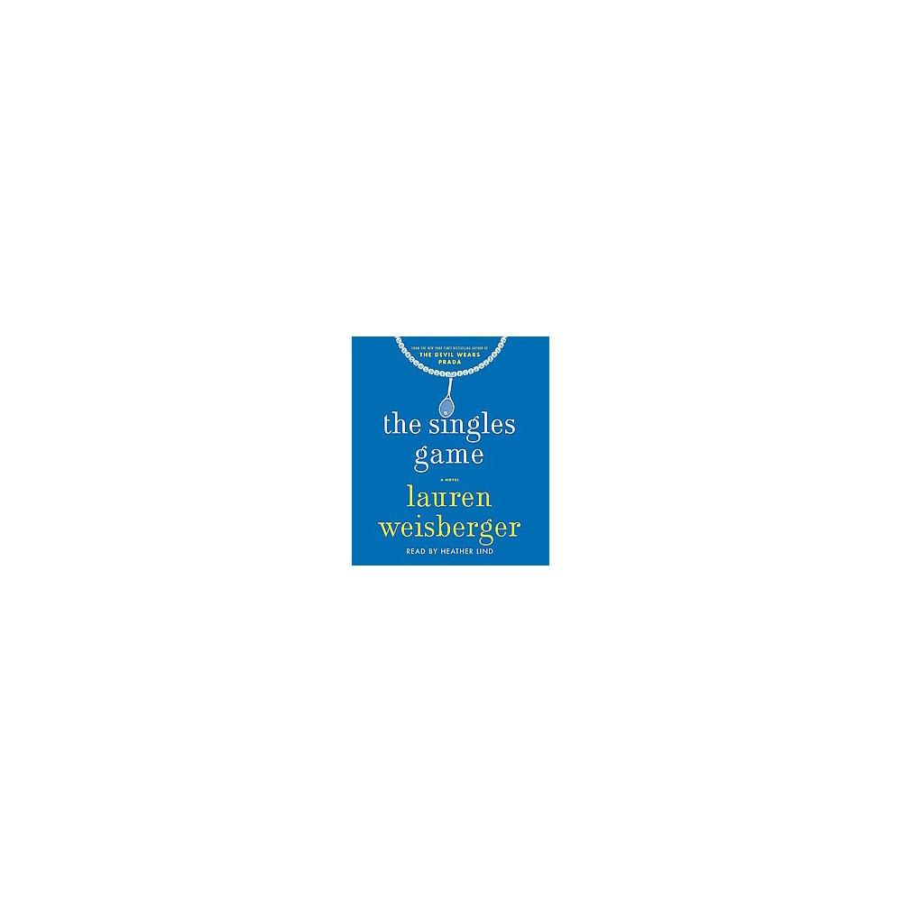 Singles Game (Unabridged) (CD/Spoken Word) (Lauren Weisberger)